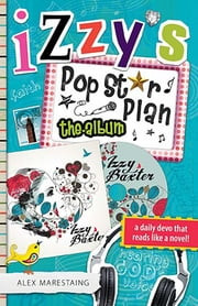 Izzy's Pop Star Plan: The Album ebook by Alex Marestaing