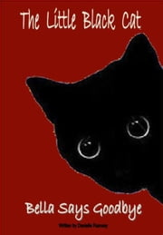 The Little Black Cat: Bella says Goodbye ebook by Danielle Ramsay