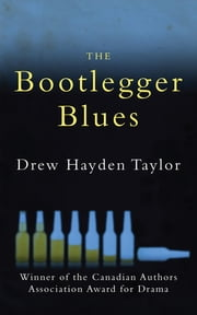The Bootlegger Blues ebook by Drew Hayden Taylor