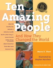Ten Amazing People - And How They Changed the World ebook by Maura D. Shaw
