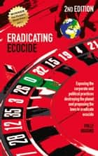 Eradicating Ecocide 2nd edition - Laws and Governance to Stop the Destruction of the Planet eBook by Polly Higgins