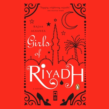 Girls of Riyadh - A Novel audiobook by Rajaa Alsanea