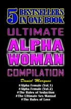 Ultimate Alpha Woman Compilation - 5 Bestsellers In One Book ebook by Daniel Marques
