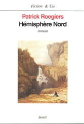 Hémisphère Nord ebook by Patrick Roegiers