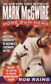 Mark McGwire - Home Run Hero ebook by Rob Rains