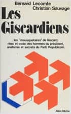 Les Giscardiens ebook by Bernard Lecomte, Christian Sauvage