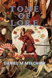 Tome of Lore - Sacrifice ebook by Daniel Melchior
