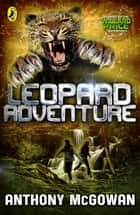 Willard Price: Leopard Adventure ebook by Anthony McGowan