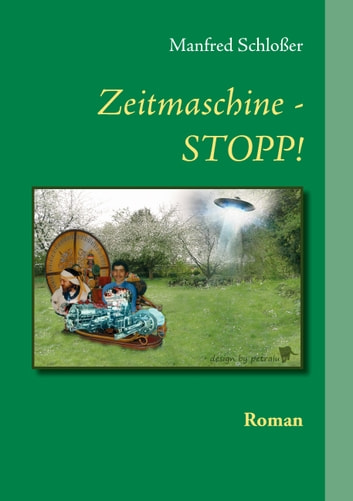 Zeitmaschine - STOPP! - Roman ebook by Manfred Schloßer