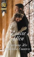 Marrying His Cinderella Countess (Mills & Boon Historical) ebook by Louise Allen