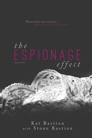 The Espionage Effect ebook by Kat Bastion,Stone Bastion