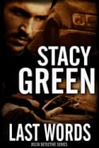 Last Words (Delta Detectives/Cage Foster #4) ebook by Stacy Green