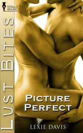 Picture Perfect ebook by Lexie Davis