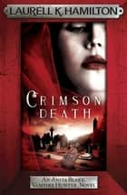 Crimson Death ebook by Laurell K. Hamilton