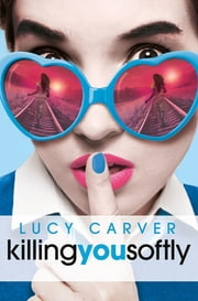 Young, Gifted and Dead 2: Killing You Softly ebook by Lucy Carver