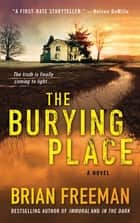 The Burying Place - A Novel ebook by Brian Freeman