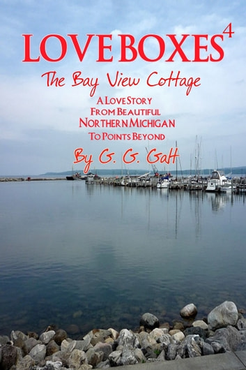 Love Boxes 4: The Bay View Cottage ebook by G. G. Galt