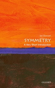 Symmetry: A Very Short Introduction ebook by Ian Stewart