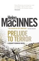 Prelude to Terror ebook by Helen Macinnes
