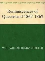 Reminiscences of Queensland ebook by W. H. CORFIELD