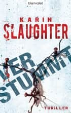 Verstummt - Thriller ebook by Karin Slaughter, Klaus Berr