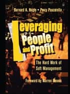 Leveraging People and Profit ebook by Bernard Nagle,Perry Pascarella,Warren G Bennis
