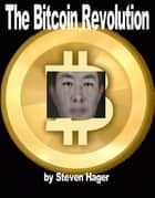 The Bitcoin Revolution ebook by Steven Hager