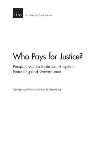 Who Pays for Justice? Perspectives on State Court System Financing and Governance ebook by Geoffrey McGovern,Michael D. Greenberg