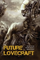 Future Lovecraft ebook by Silvia Moreno-Garcia