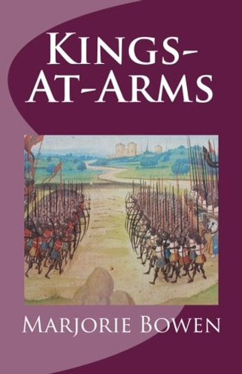 Kings-at-Arms ebook by Marjorie Bowen