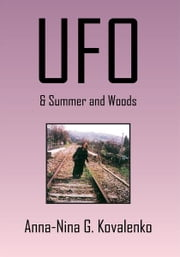 UFO - & Summer and Woods ebook by Anna-Nina G. Kovalenko