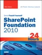 Sams Teach Yourself SharePoint Foundation 2010 in 24 Hours ebook by Mike Walsh