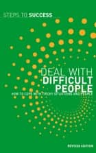 Deal with Difficult People - How to Cope with Tricky Situations and People ebook by Bloomsbury Publishing