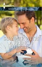 Summer with a French Surgeon - A Single Dad Romance ebook by Margaret Barker