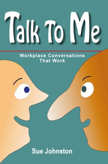 Talk To Me: Workplace Conversations That Work ebook by Sue Johnston