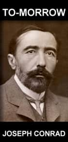 To-morrow [com Glossário em Português] ebook by Joseph Conrad, Eternity Ebooks
