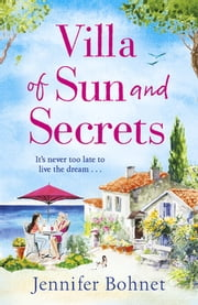 Villa of Sun and Secrets - A warm escapist read that will keep you guessing ebook by Jennifer Bohnet
