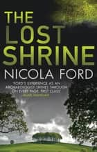 The Lost Shrine - Can she uncover the truth before it is hidden for ever? ebook by Nicola Ford
