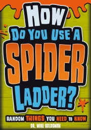 How do you Use a Spider Ladder? ebook by Dr. Mike Goldsmith