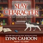 Slay In Character audiobook by Lynn Cahoon