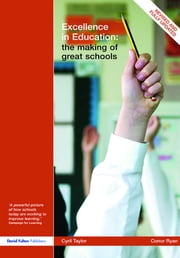 Excellence in Education - The Making of Great Schools ebook by Cyril Taylor,Conor Ryan