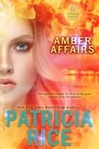 Amber Affairs ebook by Patricia Rice