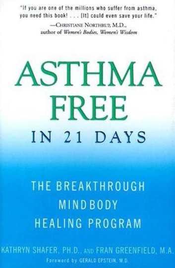 Asthma Free in 21 Days - The Breakthrough Mind-Body Healing Program ebook by Kathryn Shafer