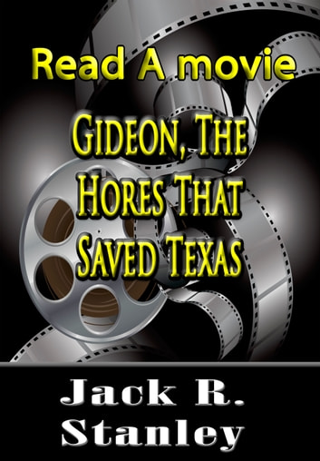 Gideon, The Horse That Saved Texas ebook by Jack R. Stanley