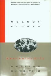 Nonconformity - Writing on Writing ebook by Nelson Algren,Daniel Simon,C.S. O'Brien