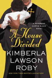 A House Divided ebook by Kimberla Lawson Roby