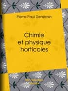 Chimie et physique horticoles ebook by Pierre-Paul Dehérain