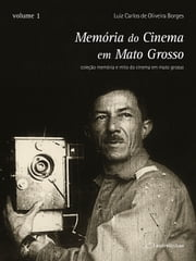 Memória do Cinema em Mato Grosso ebook by Kobo.Web.Store.Products.Fields.ContributorFieldViewModel