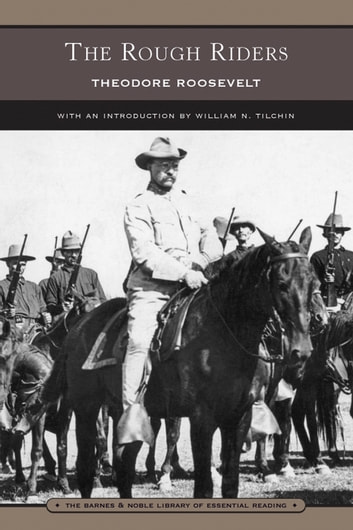 The Rough Riders (Barnes & Noble Library of Essential Reading) ebook by Theodore Roosevelt