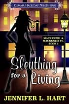 Sleuthing for a Living eBook par Jennifer L. Hart